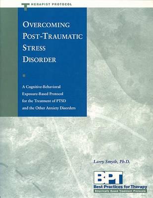 Overcoming Ptsd - Therapist Protocol by Smyth