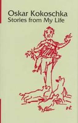 Stories From My Life by Oskar Kokoschka