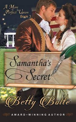 Samantha's Secret (a More Perfect Union Series, Book 3) by Betty Bolte