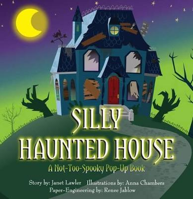 Silly Haunted House by Janet Lawler