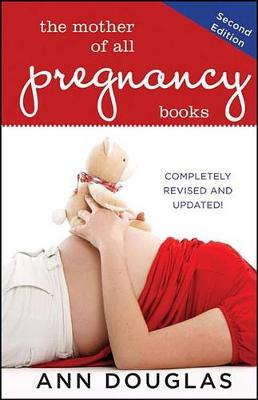 Mother of All Pregnancy Books by Ann Douglas