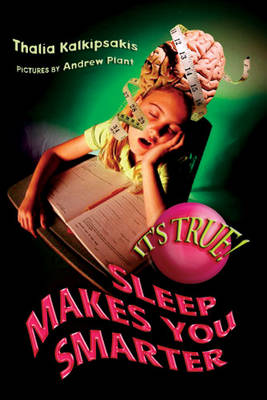 It's True! Sleep Makes You Smarter (25) by Thalia Kalkipsakis