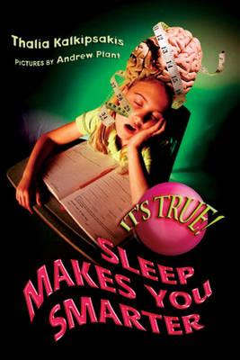 It's True! Sleep Makes You Smarter (25) by Thalia Kalkipsakis