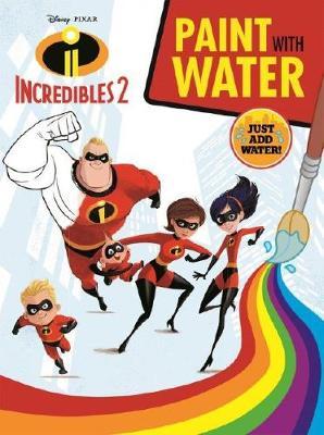 Disney Pixar Incredibles 2: Paint with Water book