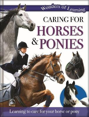Wonders of Learning: Caring for Horses & Ponies by