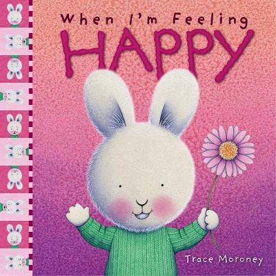 When I'm Feeling Happy by Trace Moroney