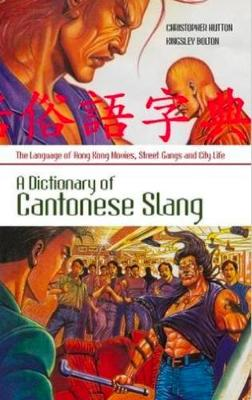 Dictionary of Cantonese Slang by Christopher Hutton