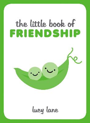 The Little Book of Friendship by Lucy Lane