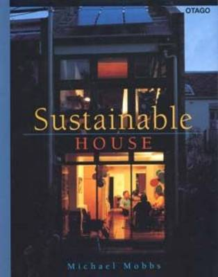 Sustainable House: Living for Our Future by Michael Mobbs