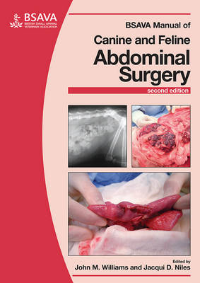 BSAVA Manual of Canine and Feline Abdominal Surgery by John M. Williams