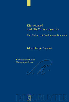 Kierkegaard and His Contemporaries by Dr. Jon Stewart