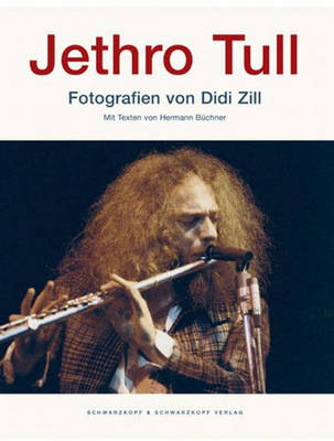 Jethro Tull: Photographs by Didd Zill by Didi Zill