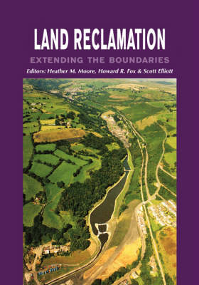 Land Reclamation - Extending Boundaries: Proceedings of the 7th International Conference, Runcorn, UK, 13-16 May 2003 book