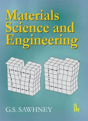 Materials Science and Engineering by G. S. Sawhney