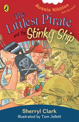Littlest Pirate And The Stinky Ship: Aussie Nibbles by Sherryl Clark