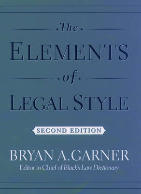 The Elements of Legal Style by Bryan A. Garner
