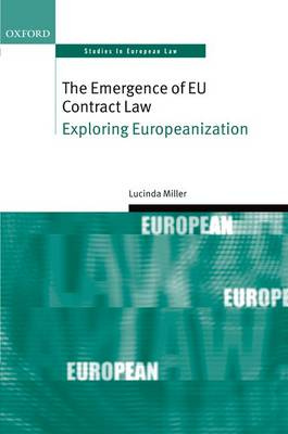 The Emergence of EU Contract Law by Lucinda Miller