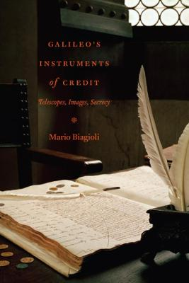 Galileo's Instruments of Credit by Mario Biagioli