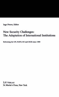 New Security Challenges: the Adaptations of International Institutions by N/A