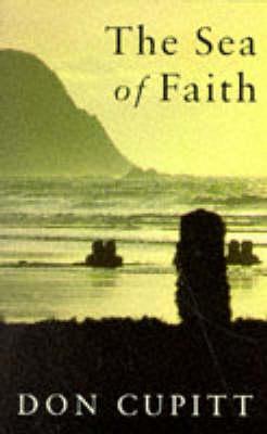The Sea of Faith by Don Cupitt