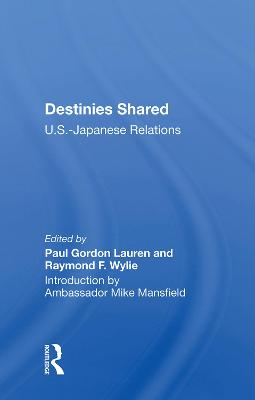 Destinies Shared: U.S.-Japanese Relations book