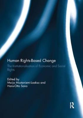 Human Rights-Based Change: The Institutionalisation of Economic and Social Rights by Maija Mustaniemi-Laakso