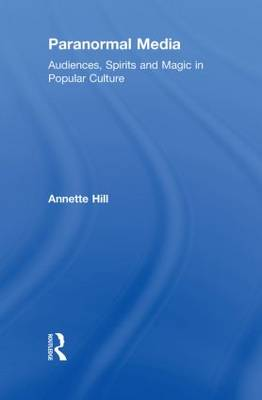Paranormal Media by Annette Hill