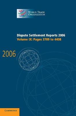 Dispute Settlement Reports 2006: Volume 9, Pages 3789-4408 by World Trade Organization