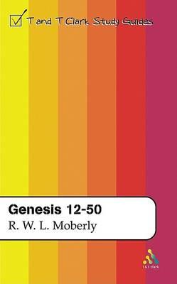 Genesis 12-50 by R. W. L. Moberly