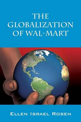 The Globalization of Wal-Mart by Ellen Israel Rosen