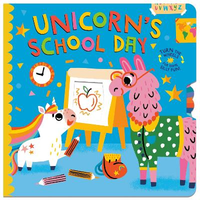 Unicorn's School Day: Turn the Wheels for Some Holiday Fun! by Lucy Golden
