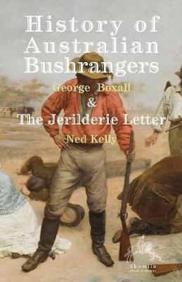 The History of Australian Bushrangers by Ned Kelly