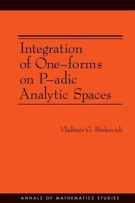 Integration of One-forms on P-adic Analytic Spaces. (AM-162) book