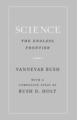 Science, the Endless Frontier by Vannevar Bush