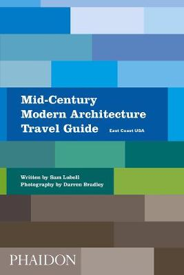 Mid-Century Modern Architecture Travel Guide: East Coast USA book