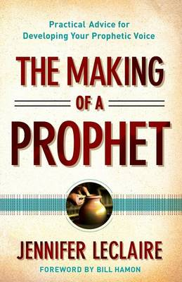 The Making of a Prophet by Jennifer LeClaire