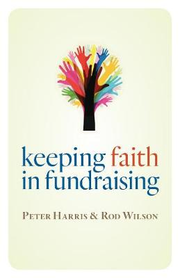 Keeping Faith in Fundraising by Peter Harris