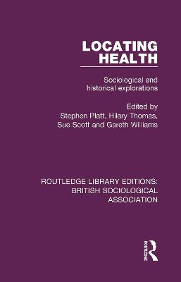 Locating Health: Sociological and Historical Explorations book