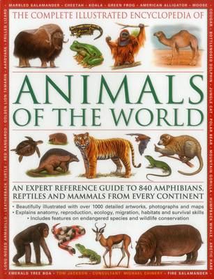 Complete Illustrated Encyclopedia of Animals of the World by Tom Jackson
