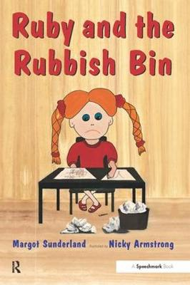 Ruby and the Rubbish Bin by Margot Sunderland