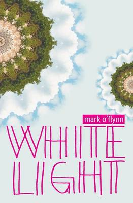 White Light by Mark O'Flynn