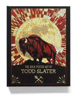 The Rock Poster Art Of Todd Slater by Slater