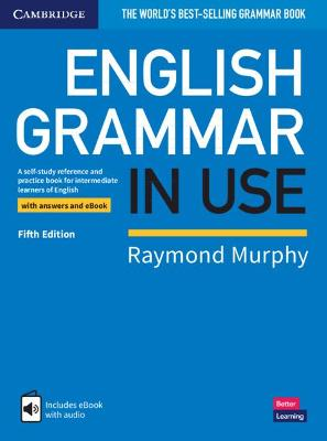 English Grammar in Use Book with Answers and Interactive eBook: A Self-study Reference and Practice Book for Intermediate Learners of English by Raymond Murphy
