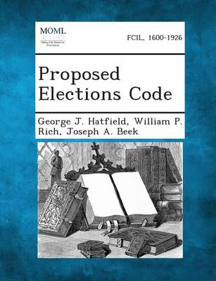 Proposed Elections Code by George J Hatfield