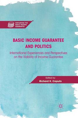 Basic Income Guarantee and Politics by Richard K. Caputo