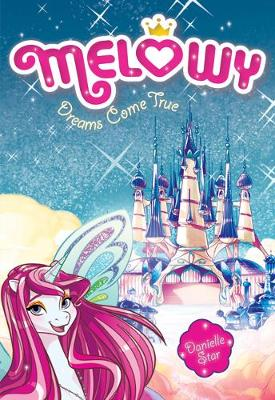 Melowy #1: Dreams Come True by Danielle Star
