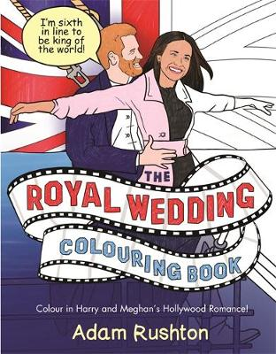 The Royal Wedding Colouring Book by Adam Rushton