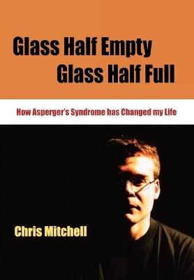 Glass Half-Empty, Glass Half-Full by Chris Mitchell
