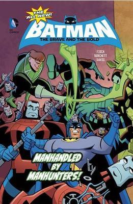 Manhandled by Manhunters! by Fisch, Burchett, Davis