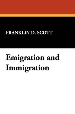 Emigration and Immigration by Franklin D. Scott